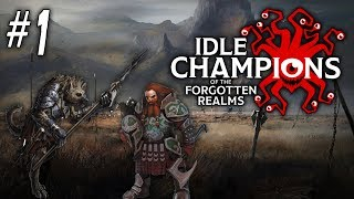 IDLE CHAMPIONS PREMIERE! - Idle Champions of The Forgotten Realms Episode 1!