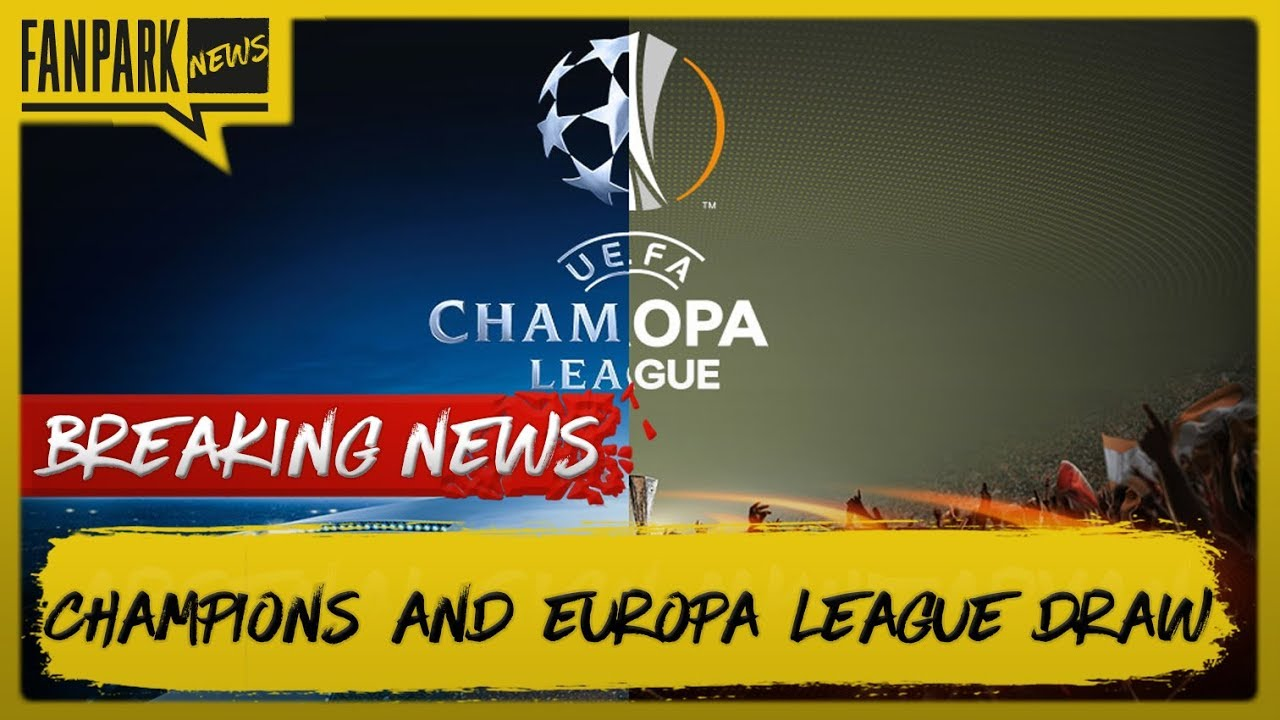 Champions and Europa League Draw