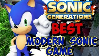 WHY Sonic Generations is the BEST Modern Sonic Game!