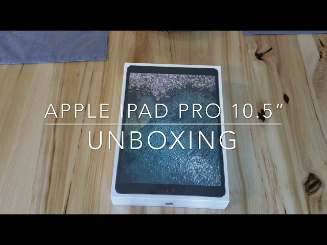 "iPad Pro 10.5"" 64GB - Unboxing"