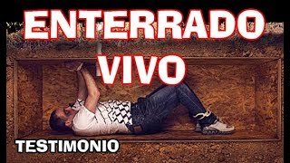 ENTERRADO VIVO - Testimonio de Juan de Dios Escobar (Doblado al Español)