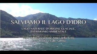 Salviamo il Lago D'Idro - Lago naturale di origine glaciale, patrimonio ambientale