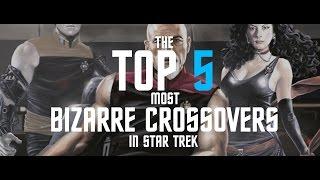 Star Trek: The Top 5 Most Bizarre Crossovers in Star Trek (accrd. to Ket)