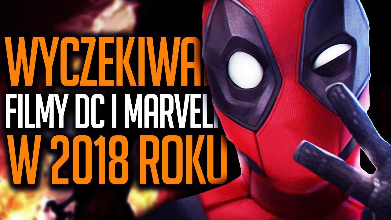 8 wyczekiwanych filmów superbohaterskich w 2018 roku!