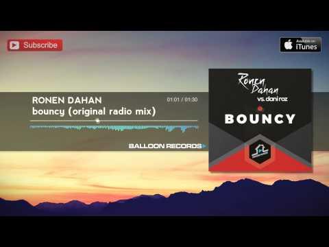 Ronen Dahan & Dani Roz - Bouncy (Original...