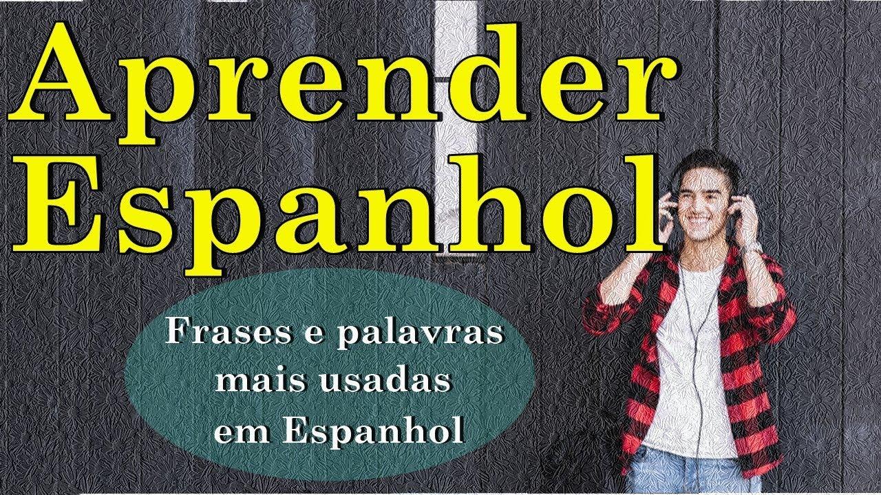 Palavras E Frases Mais Usadas Em Espanhol Educação Ativa