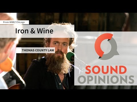 """Iron & Wine perform """"Thomas County Law"""" (Live on Sound Opinions)"""