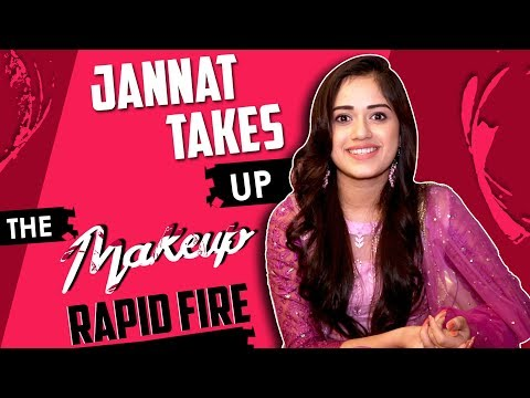 Jannat Zubair Rahmani Takes Up The Makeup Rapid Fire | Exclusive