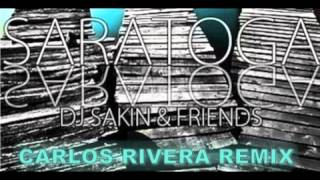 Dj Sakin & Friends - Saratoga (Carlos Rivera Remix)
