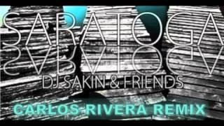 Dj Sakin & Friends - Saratoga (Carlos Rivera Remix)