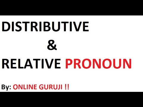 Pronoun ( Distributive and Relative  case )- For SSC CGL|BANK PO| CLERICAL| MBA | CDS ETC