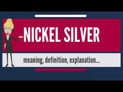 What is NICKEL SILVER? What does NICKEL SILVER mean? NICKEL SILVER meaning, definition & explanation
