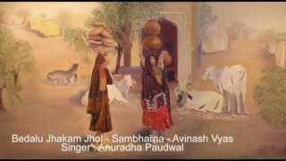 Bedalu Jhakam Jhol - Sambharana - Avinash Vyas.mp4