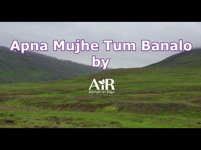 Apna Mujhe Tum Banalo | Spiritual Bhajan by AiR | AiR Bhajan |