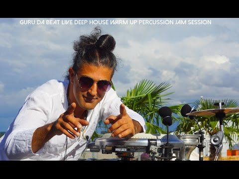 Guru Da Beat live deep house warm up percussion, Darbuka, Conga, Bongo solo jam session