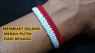 Membuat Gelang Merah Putih Dari Benang Hanya Dgn 1 langkah Macrame Bracelet Atribut Suporter