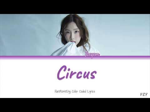 Free Download Taeyeon (태연) - Circus [han/rom/eng Lyrics] Mp3 dan Mp4