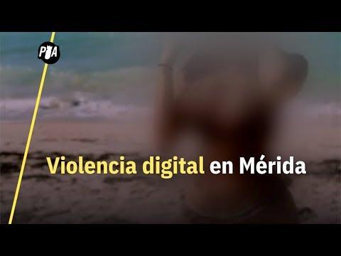 Violencia digital en Mérida: filtran fotos íntimas de mujeres sin su consentimiento