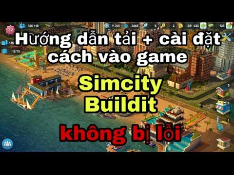 Hướng dẫn Tải + Cài đặt và cách vào game Simcity Buildit không bị lỗi . [ Trường An channel ]