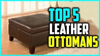 Top 5 Best Leather Ottomans in 2018 Reviews
