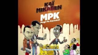 "KAI & MIKABEN KANAVAL 2017 ""M.P.K"" (LISTEN)!"