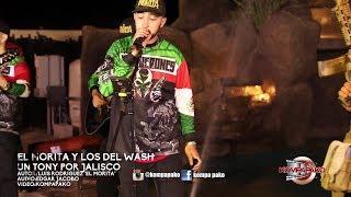 El Morita Y Los Del Wash- Un Tony Por Jalisco [Inedita En Vivo] 2019