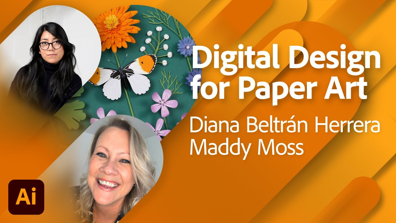 How To Approach Digital Design for Paper Art with Diana Beltrán Herrera and Maddy Moss   Adobe Live
