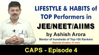 Lifestyle and Habits of JEE/NEET/AIIMS Toppers | CAPS-4 by Ashish Arora