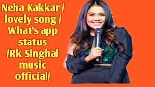 Neha kakkar best status ve ranjha ve mahiya ankhiya main tere naal laiya with RK singhal official