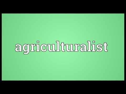 Agriculturalist Meaning