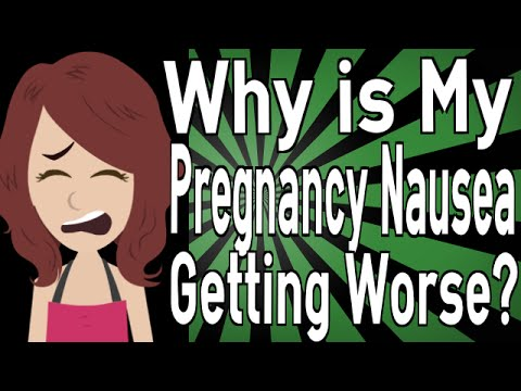 Why Is My Pregnancy Nausea Getting Worse?