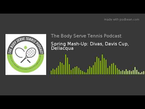 Spring Mash-Up: Divas, Davis Cup, Dellacqua