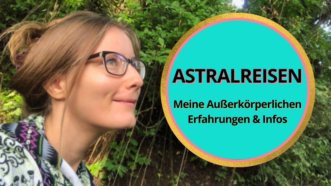 Astralreise - Außerkörperliche Erfahrungen - Infos - meine