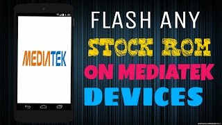 How To Flash Stock ROM on any MediaTek Devices(Coolpad Note 3/ Lite)