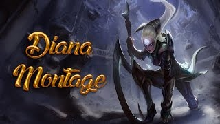 Diana Montage #1 - Outplays | [League of Legends]