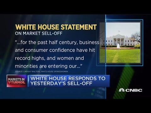 White House responds to market sell-off