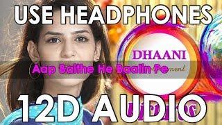 Aap Baithe He Baalin Pe (12D Audio) | Ost Dhaani || Zamad Baig|
