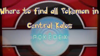 pokemon x y tutorial where to find how to evolve all pokemon in central kalos pokedex 150