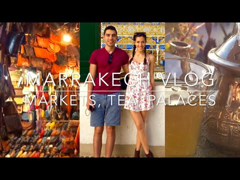 MARRAKECH VLOG - MARKET, MOROCCAN TEA, PALACE