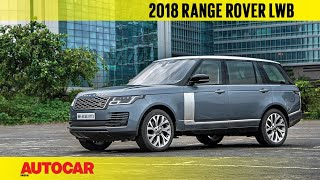 2018 Range Rover LWB facelift | First India Drive Review | Autocar India