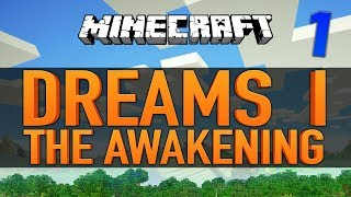 Minecraft ★ DREAMS: THE AWAKENING ★  Ep.1