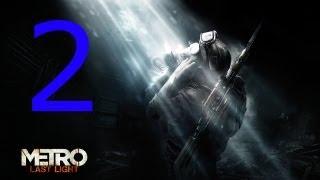 [2] Let's Play - Metro: Last Light - HD - Big Baddies