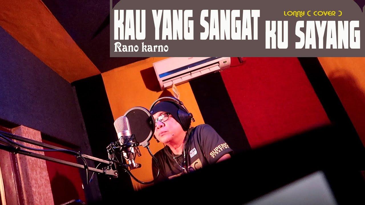 Lagu Nostalgia - KAU YANG SANGAT KU SAYANG - Rano Karno - COVER by Lonny