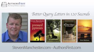 Better Query Letters in 120 Seconds - 120 Second Writing Tips - Steven Manchester