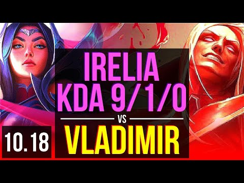 IRELIA vs VLADIMIR (TOP) | 4 early solo kills, KDA 9/1/0, Legendary | EUW Grandmaster | v10.18