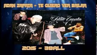 Adan Zapata - Te Quiero ver Bailar HD (Tipo 3Ball) Video clips (Inedita)