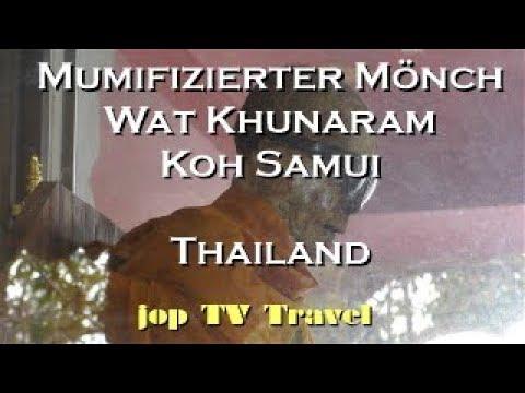 Mumifizierter Mönch Wat Khunaram Koh Samui (Thailand) Vacation Travel Video Guide Jop TV Travel 4k