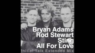 bryan adams rod stewart and sting all for love initial talk extended mix initialtalk