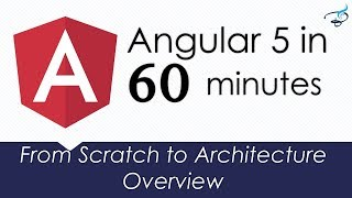 Angular 5 or 6 in 60 Minutes | From Scratch to Pro in Architecture of Angular