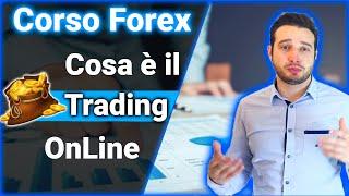 Cosa è il Trading OnLine? -- Corso di Trading sul Forex  - Ep.1/15
